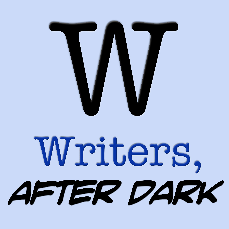 Writers, After Dark