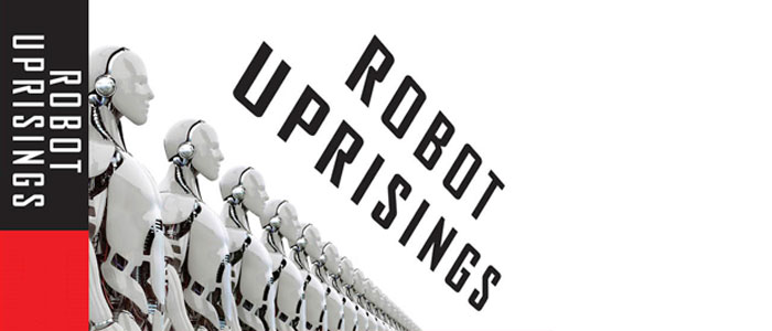 "Review: ""Robot Uprisings"""