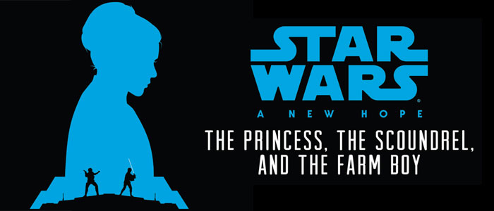 "Review: ""Star Wars: A New Hope: The Princess, the Scoundrel, and the Farm Boy"" Retelling the original trilogy from new perspectives for a new young adult audience"