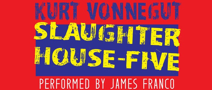 """Slaughterhouse-Five"" Performed by James Franco"