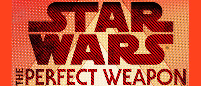 "Review: ""The Perfect Weapon: Star Wars"" by Delilah S. Dawson The Journey to The Force Awakens begins with a series of short stories"