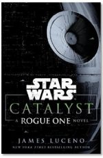 Star Wars Rogue One: Catalyst