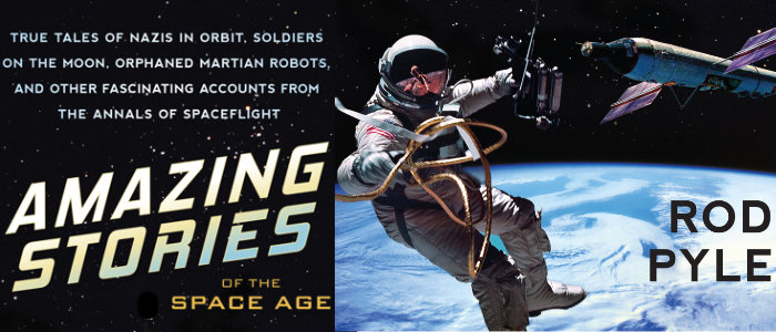 "Review: ""Amazing Stories of the Space Age"" Rod Pyle's newest dives into some well-known and little known events"