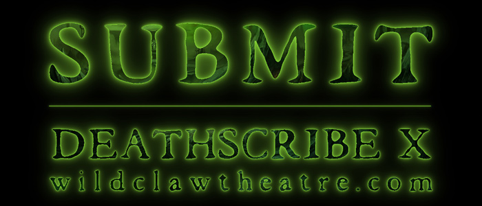 Call for Submissions: Deathscribe 2017 The 10th Annual Festival of Horror Plays Seeks New Scares