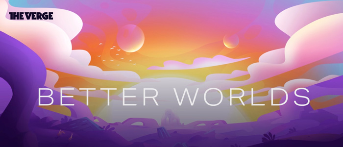 """Better Worlds"" explores the hopeful side of science fiction The Verge embarks on a story-telling exploration"