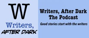 Writers, After Dark: The Podcast