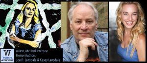 Writers, After Dark: Joe R. Lansdale & Kasey Lansdale