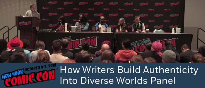 NYCC 2018: How Writers Build Authenticity Into Diverse Worlds