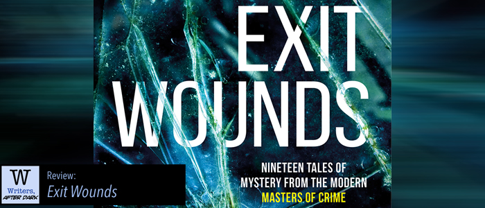 """Exit Wounds"" is an uneven yet enjoyable anthology Ultimately, the stories don't quite mesh with expectations of theme"