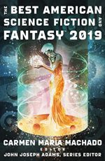 The Best American Science Fiction & Fantasy 2019