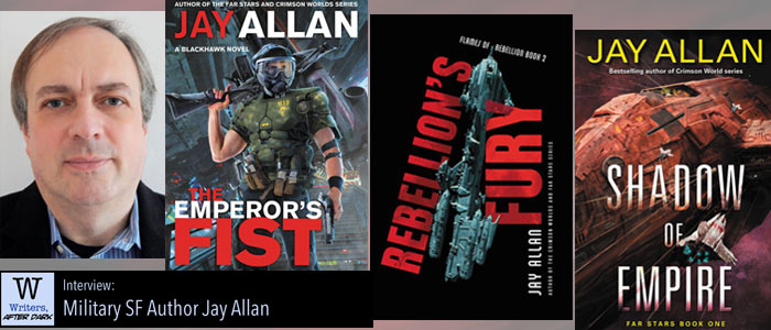 Writers, After Dark #39: Jay Allan Where passions for adventures around deep space military battles reign