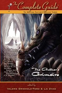 The Complete Guide to Writing Fantasy: The Author's Grimoire